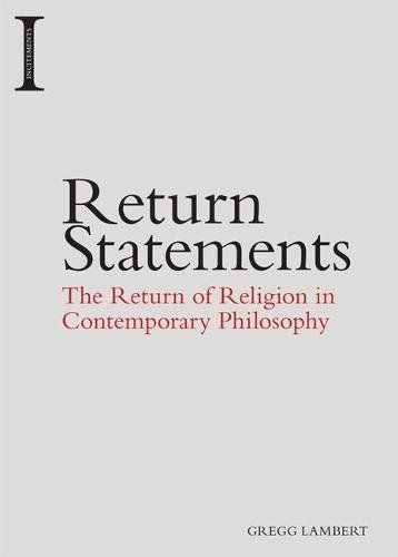 Return Statements: The Return Of Religion In Contemporary Philosophy (Incitements) PDF
