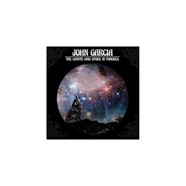 John Garcia - Coyote Who Spoke in Tongues (CD)