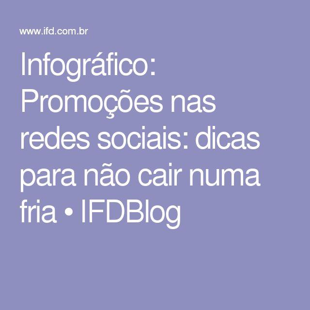 Infográfico: Promoções nas redes sociais: dicas para não cair numa fria • IFDBlog