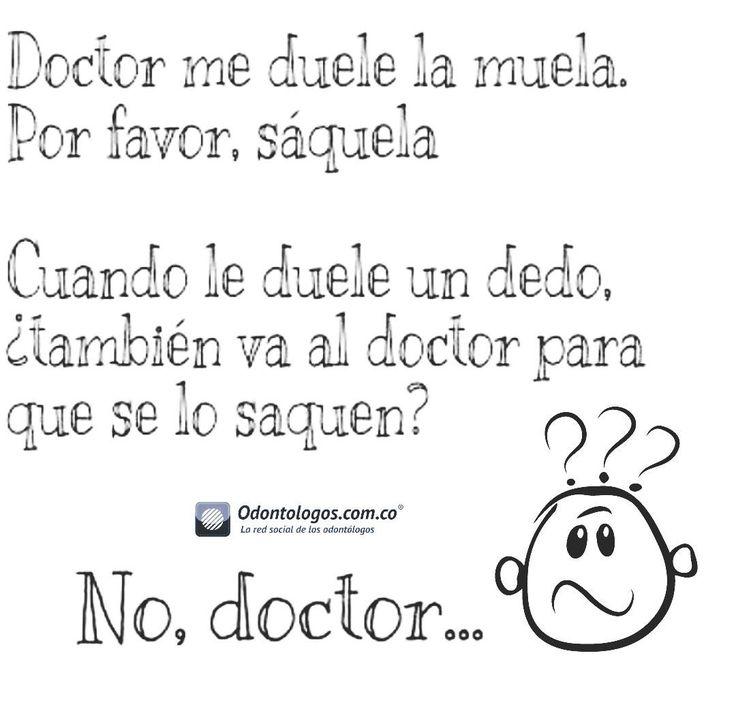 Doctor me duele la muela. Por favor, saquéla #OdontólogosCol #Odontólogos