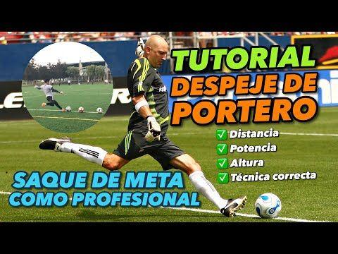 (18) APRENDE A DESPEJAR COMO PROFESIONAL   TUTORIAL SAQUE DE META   DESPEJE DE PORTERO - YouTube