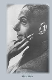 Em 1943, na sequência da prisão de dois dos mais importantes elementos do seu círculo, Dietrich Boenhoffer e Hans von Dohnanyi, Hans Oster viu-se numa posição delicada e Canaris não teve outra alternativa senão demiti-lo. Factor que viria a trazer à widerstand, como substituto de Oster, o elemento definitivo — Claus Stauffenberg.