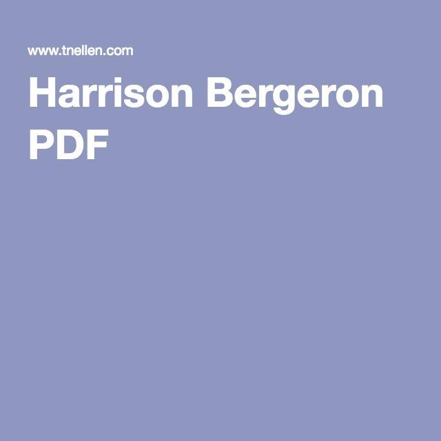 best harrison bergeron ideas r ticism  harrison bergeron and flowers for algernon