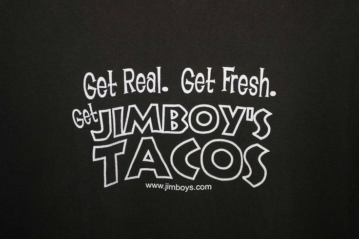 "JIMBOY'S TACOS BEST TACOS EVER ""GET REAL GET FRESH"" T-SHIRT Adult Size 2XL Black #JimboysTacos"