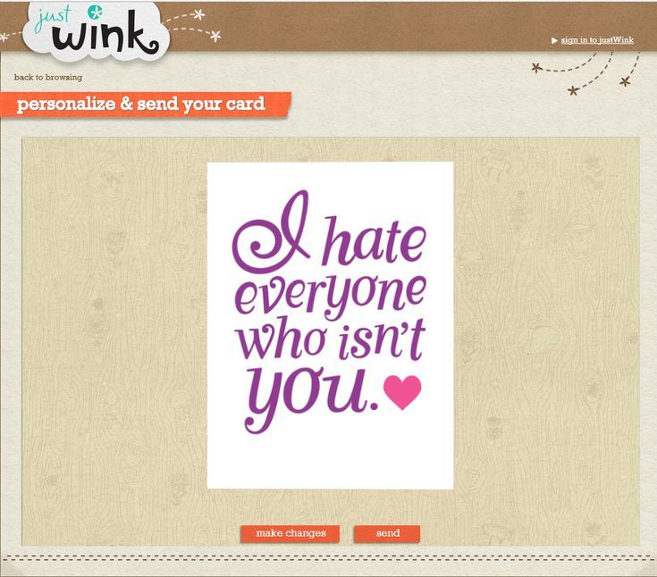 Make Someone Smile With These 11 Free Valentine's Day Ecards: I Hate Everyone Who Isn't Your from Just Wink