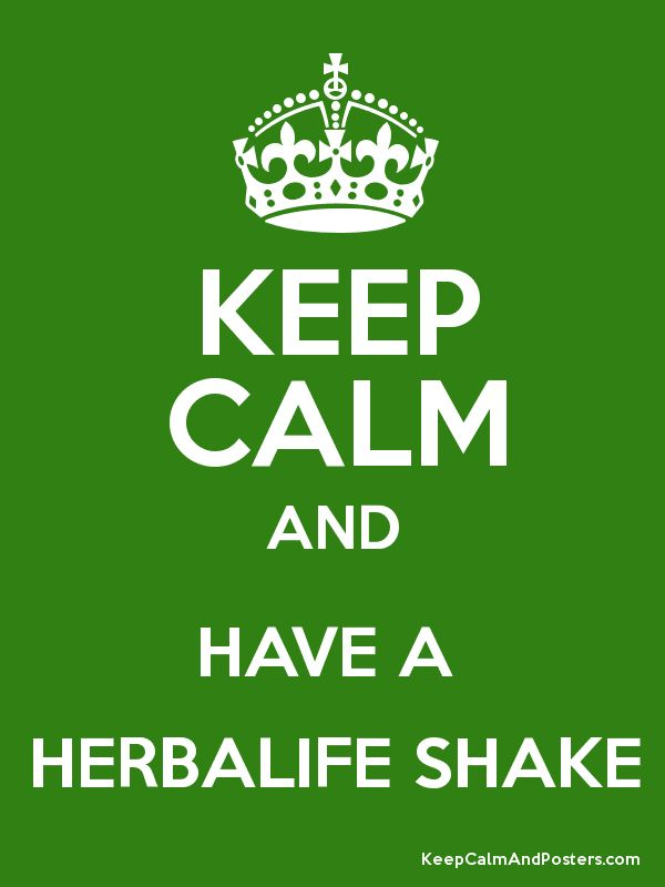 KEEP CALM AND HAVE A HERBALIFE SHAKE POSTER