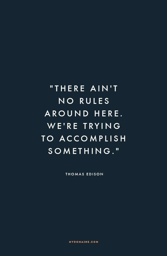 19 best inspirational quotes images on pinterest inspire quotes there aint no rules around here were trying to accomplish fandeluxe Image collections