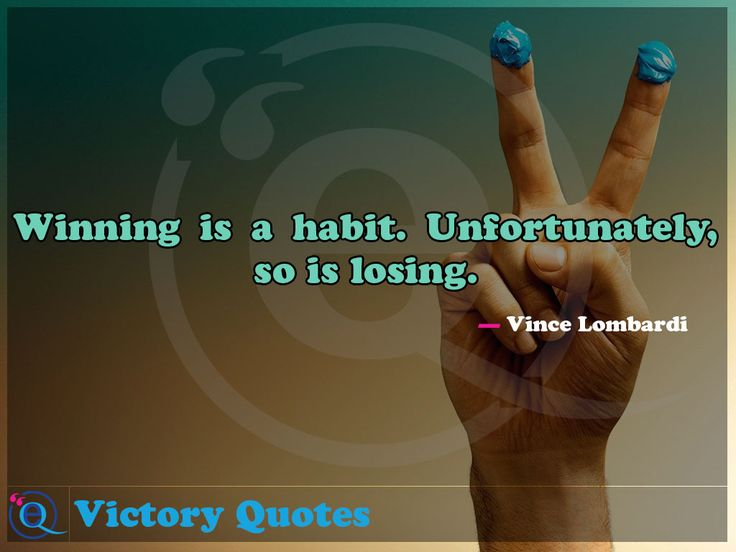 Winning is a habit. Unfortunately, so is losing. Victory Quotes 6