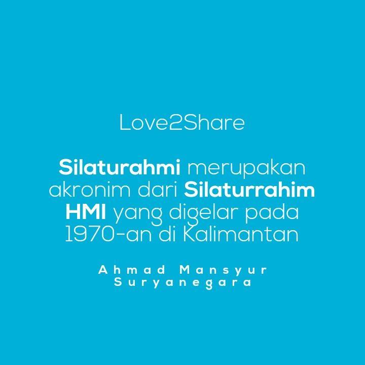 #Love2Share ♡2↺  #Silaturahmi merupakan akronim dari #Silaturrahim #HMI yang digelar pada 1970-an di Kalimantan