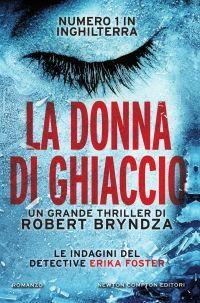 Sognando tra le Righe: LA DONNA DI GHIACCIO Robert Bryndza Recensione @NewtonCompton  #recensione, La donna di ghiaccio, Robert Bryndza