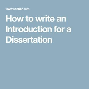 introduction for a dissertation The thesis statement is the center around which the rest of your paper revolves it is a clear, concise statement of the position you will defend components of a strong thesis components of a weak thesis.