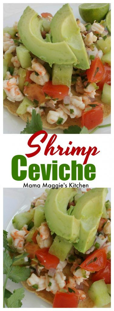 Shrimp Ceviche, or Ceviche de Camaron, a delicious and light recipe full of yummy flavors. Serve on a tostada and top with extra hot sauce. Enjoy! by Mama Maggie's Kitchen via @maggieunz