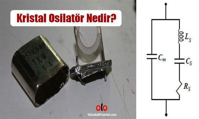 Kristal Osilatör Nedir? Ne İşe Yarar? | Teknoloji Projeleri