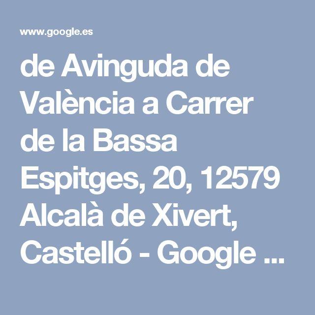 de Avinguda de València a Carrer de la Bassa Espitges, 20, 12579 Alcalà de Xivert, Castelló - Google Maps