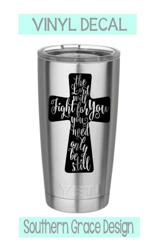 Cross Yeti Decal, The Lord Will Fight For You, Vinyl Car Decal, Monogram Decal, Bible Verse Decal by JennSouthernGrace on Etsy https://www.etsy.com/listing/262014548/cross-yeti-decal-the-lord-will-fight-for