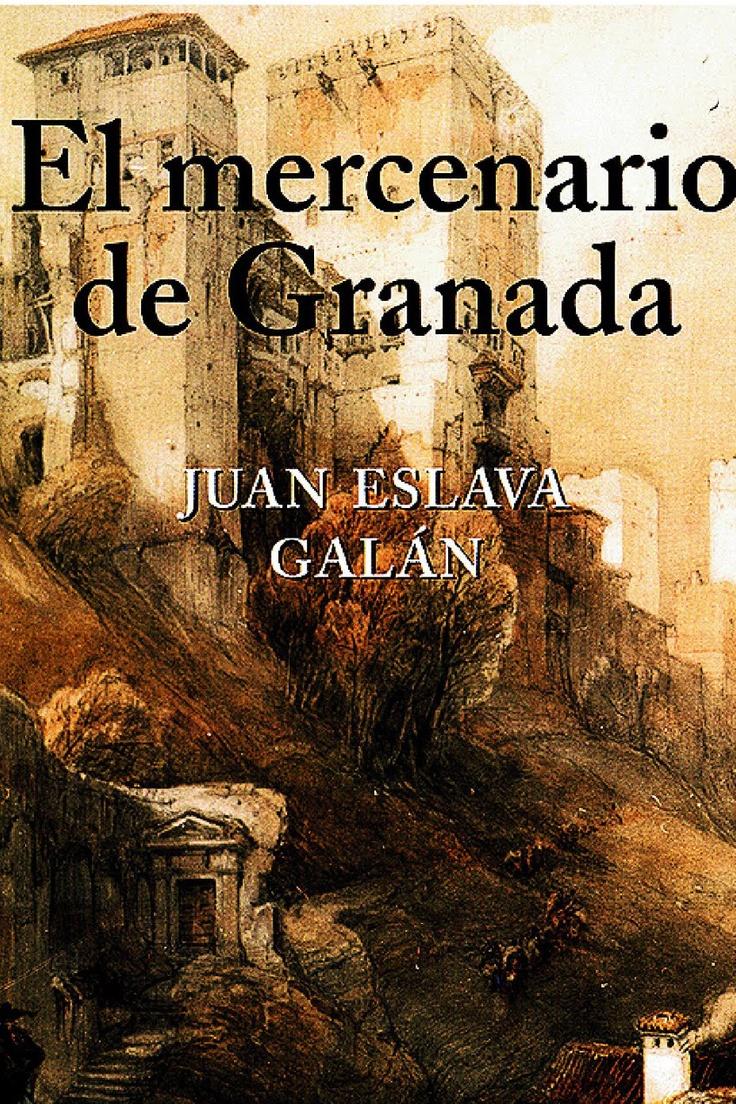 El mercenario de Granada, de Juan Eslava Galán.