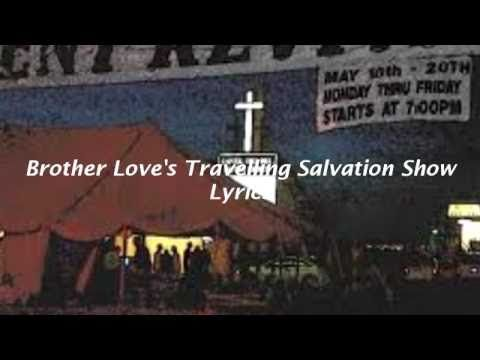Brother Love S Traveling Salvation Show Lyrics