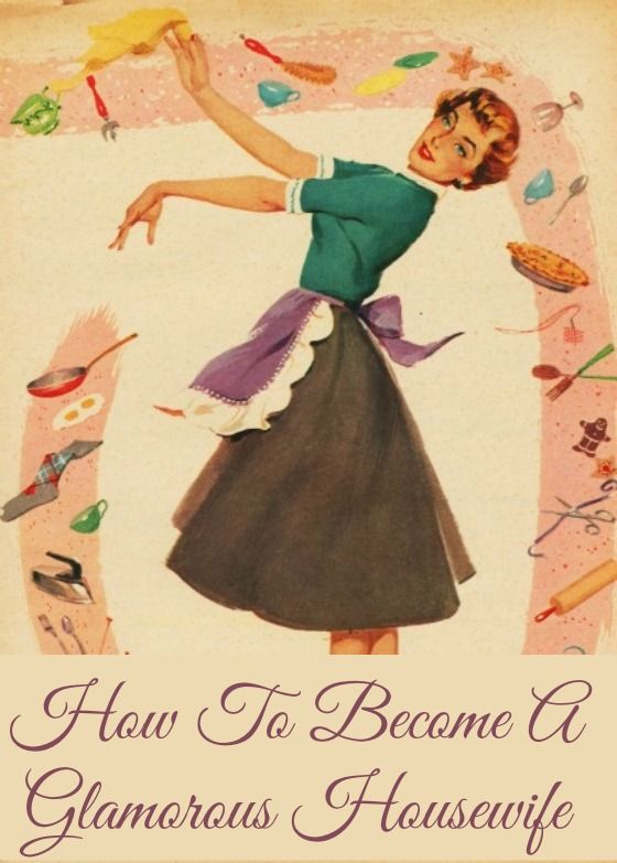 Want to become a glamorous housewife? Start here!