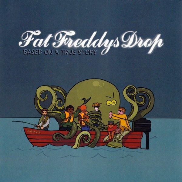 Fat Freddy's Drop - Based On A True Story