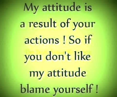 blame | Inspirational Quotes attitude is a result of your actions - Online ...