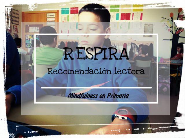 """Ejercicios y juegos de respiración para niños basados en el cuento """"Respira"""" de Inés Castel"""