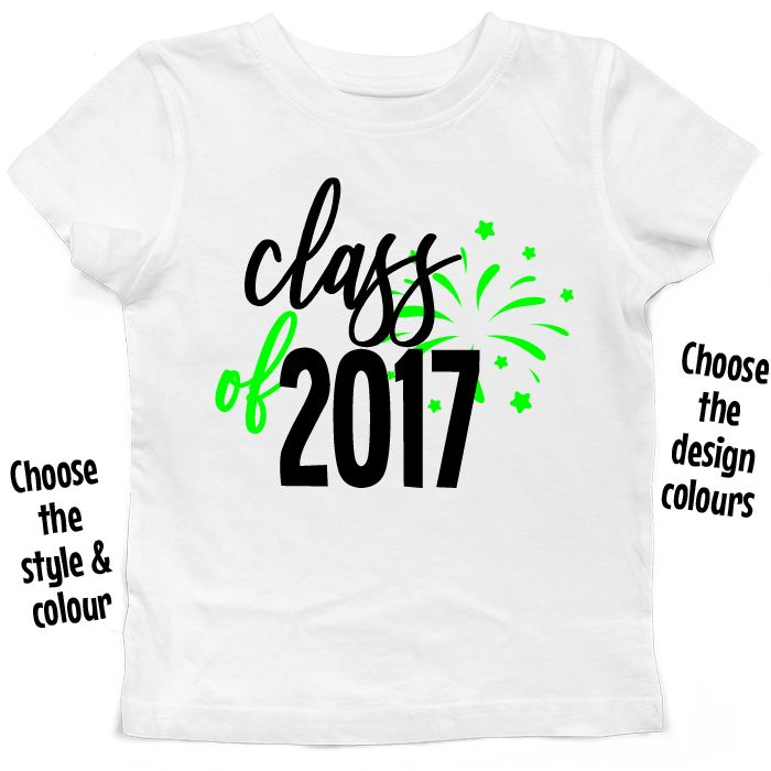 Class Of *Year* T Shirt or Hoodie