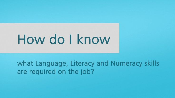 How do I know what Language, Literacy and Numeracy skills are required  on the job?