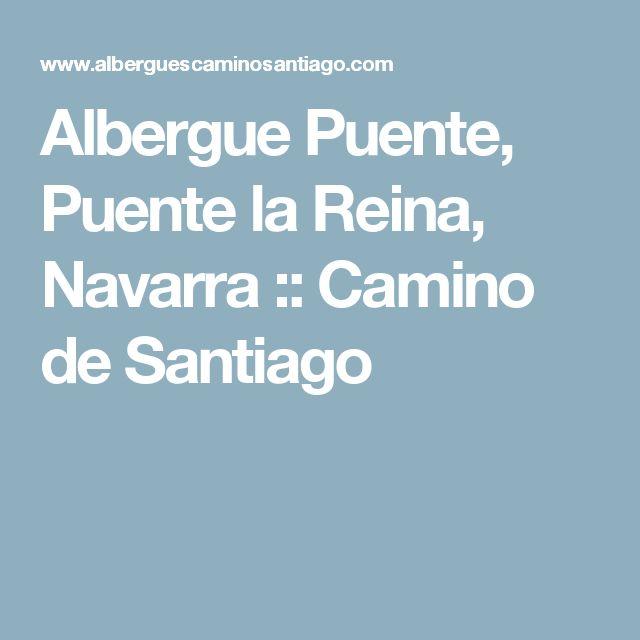 Albergue Puente, Puente la Reina, Navarra :: Camino de Santiago