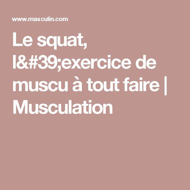 Le squat, l'exercice de muscu à tout faire | Musculation