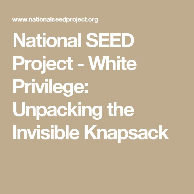 peggy mcintosh essay on white privilege unpacking the invisible knapsack This analysis, and its 1989 shorter form white privilege: unpacking the invisible knapsack, [2] pioneered putting the dimension of privilege into discussions of power peggy mcintosh's white privilege papers national seed project wellesley centers for women.