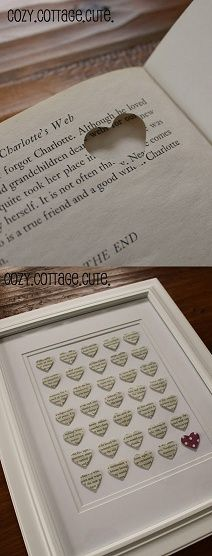 """Punch a hole in the shape of a heart into an old book (I'm thinking a dictionary and choosing certain words), and arrange them into a frame for a decoration.  This is actually really cute, and just about any shape would do."""