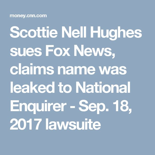 Scottie Nell Hughes sues Fox News, claims name was leaked to National Enquirer - Sep. 18, 2017 lawsuite