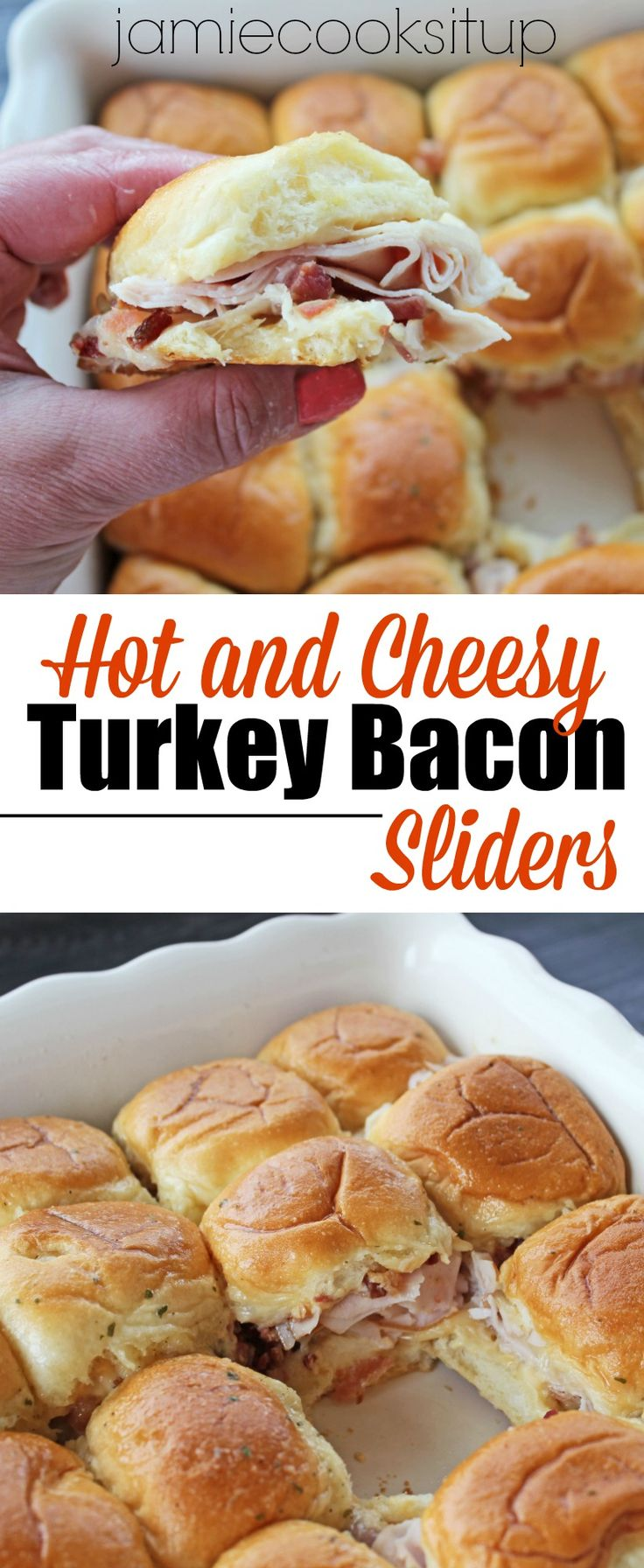 Hot and Cheesy Turkey Bacon Sliders   Jamie Cooks It Up - Family Favorite Food and Recipes