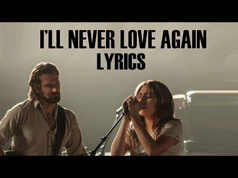 ☆Lady Gaga - I'll Never Love Again (Lyrics) - YouTube   I'm Loving
