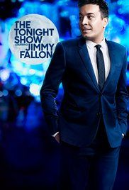 The Tonight Show Jimmy Fallon Episodes.