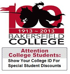 Here are some student discounted offers for the students attending college at Bakersfield College. Start your own Local Community Student Discount Program for your college or university. It's FREE to the school and the students... and we do all the work. All we ask is that you help to promote your student discount program to your students on and around campus.