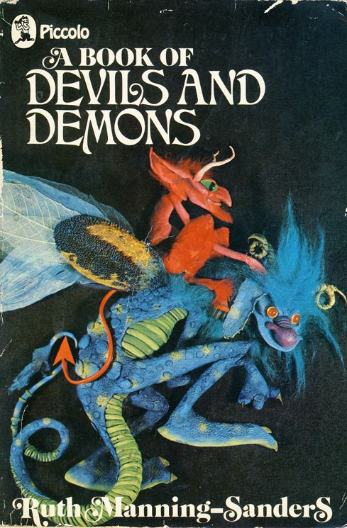 hypnogoria:    A BOOK OF DEVILS & DEMONS By RUTH MANNING SANDERS  Cover by BRIAN FROUD