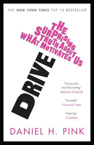 Drive: The Surprising Truth About What Motivates Us eBook: Daniel H. Pink: Amazon.co.uk: Kindle Store
