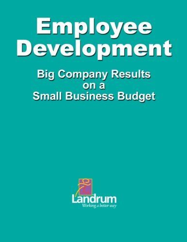 Employee Development: Big Business Results on a Small Business Budget by Leslie Gordan, http://www.amazon.com/dp/B0052N9WSQ/ref=cm_sw_r_pi_dp_2eFTqb0GC4DXG