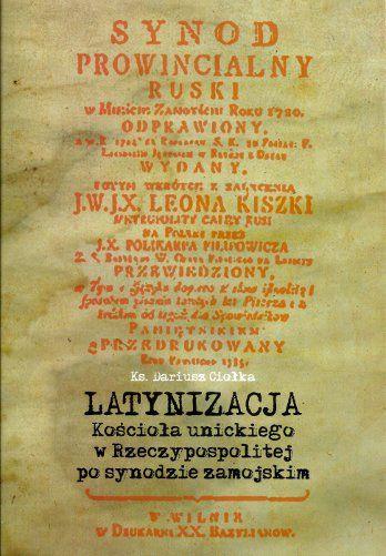 Latynizacja Kościoła unickiego w RP po synodzie zamojskim