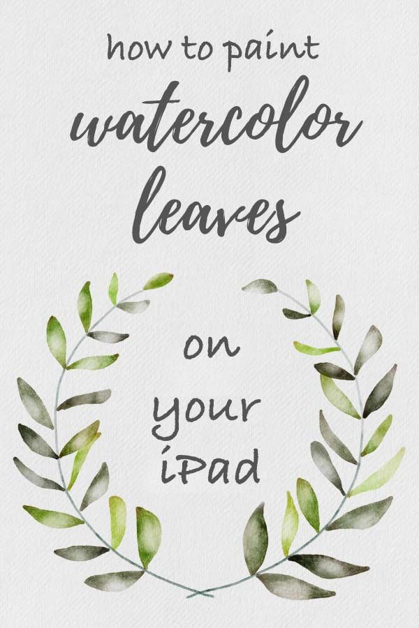 How To Paint Watercolor Leaves On Your Ipad In Procreate I Want