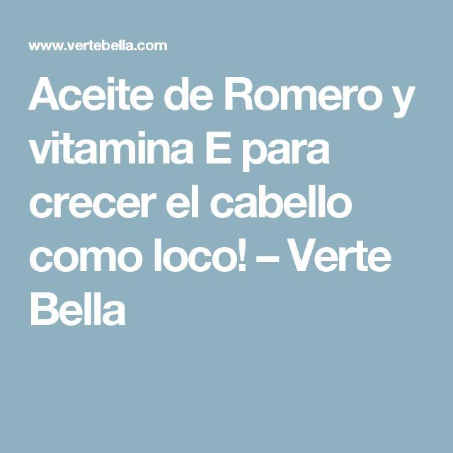 Aceite de Romero y vitamina E para crecer el cabello como loco! – Verte Bella