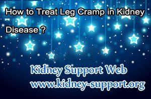 Leg cramp as one of the common symptoms of kidney disease will decrease the quality of patient's life and that really annoyed the patient. Then what are the causes of leg cramp in kidney disease and how to treat it ?