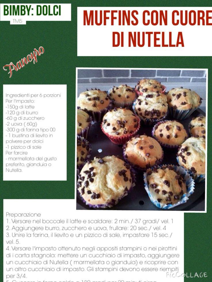 """Muffins con il cuore di Nutella Bimby: dolci. Grazie a """"supermamme con il bimby"""""""