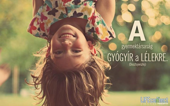 Fjodor Mihajlovics Dosztojevszkij idézete a gyerekekről. A kép forrása: LIFEconnect.hu # Facebook