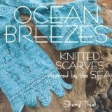 Ocean Breezes: Knitted Scarves Inspired by the Sea (Paperback)By Sheryl Thies