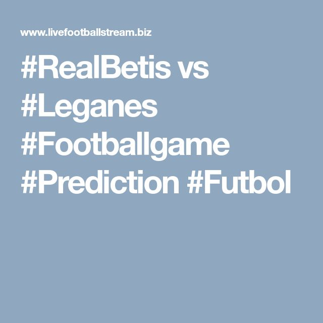 #RealBetis vs #Leganes #Footballgame #Prediction #Futbol