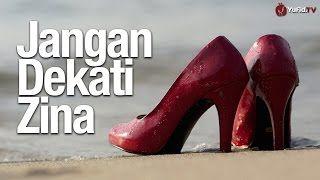 Video Inspiratif: Jangan Dekati Zina - Essay Film Islami