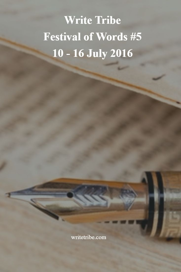 Join the Write Tribe Festival Of Words - July 10 -16th 2016.