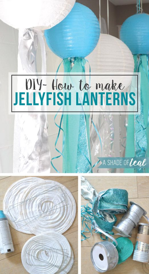 DIY- How to make Jelly Fish Lanterns | A Shade Of Teal